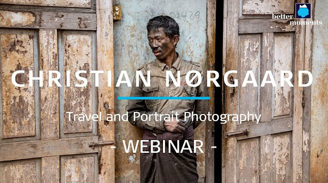 Better Moments webinar about Travel and Portrait Photography by Christian Nørgaard
